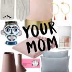 Christmas Gift Guides: For Your Mom