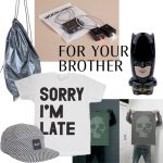 CHRISTMAS GIFT GUIDES: YOUR BROTHER